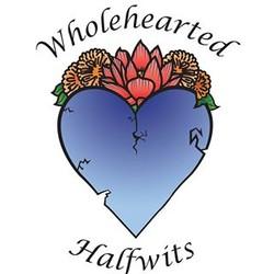 Wholehearted Halfwits