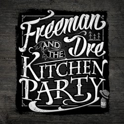 Freeman Dre & the Kitchen Party