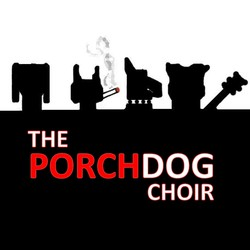 The Porchdog Choir