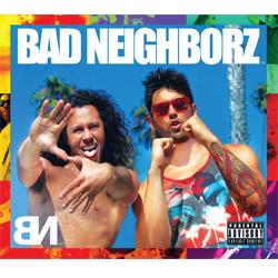 Bad Neighborz