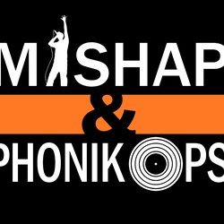 Mishap and Phonik Ops
