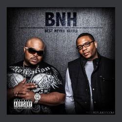 B.N.H. Best never Heard