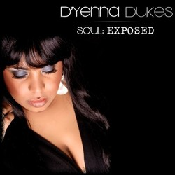 D'YENNA DUKES & The Soul:Exposed Band