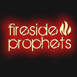 Fireside Prophets