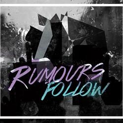 Rumours Follow