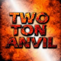 Two Ton Anvil
