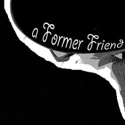 A Former Friend
