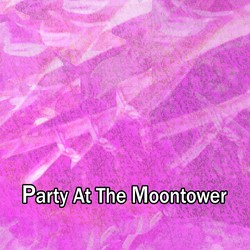 Party at the Moontower