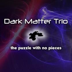 the DARK MATTER TRIO