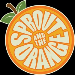 Sprout and the Orange