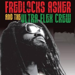 Fredlocks & The Ultra Flex Crew
