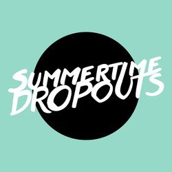 Summertime Dropouts