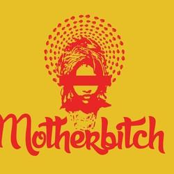 Motherbitch