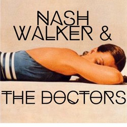 Nash Walker & The Doctors