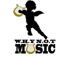 W.H.Y.N.O.T. Music