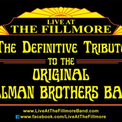 LIVE AT THE FILLMORE™, The Definitive Tribute to the Original Allman Brothers Band