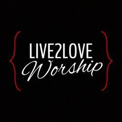 Live2Love Worship