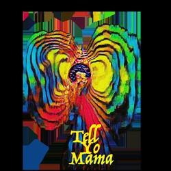 Tell Yo Mama