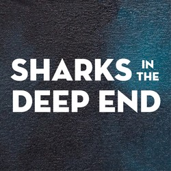 Sharks In The Deep End