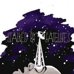 Stalked By Satellites