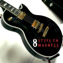 8 Steps to Madness