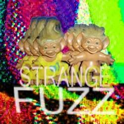 Strange Fuzz