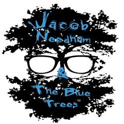 Jacob Needham & The Blue Trees™