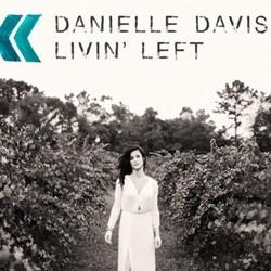 Danielle Davis - Livin Left
