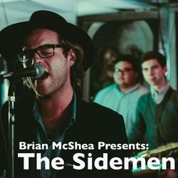 Brian McShea Presents: The Sidemen