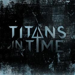 Titans in Time