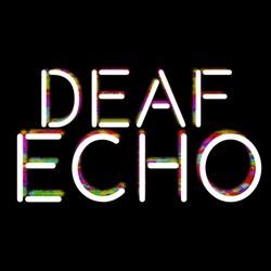 Deaf Echo