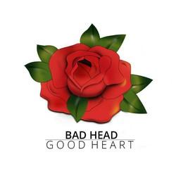 Bad Head Good Heart