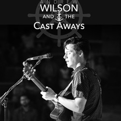 Andrew Wilson & The Cast Aways