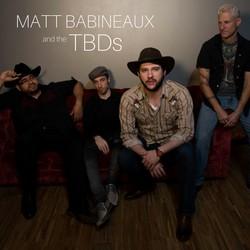 Matt Babineaux & The TBDs