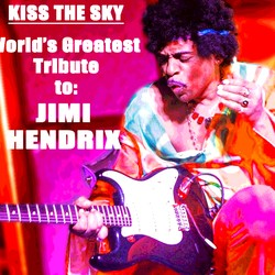KISS THE SKY - The Jimi Hendrix RE-Experience