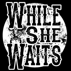 While She Waits