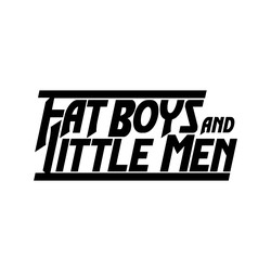 Fat Boys and Little Men