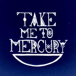 Take Me To Mercury
