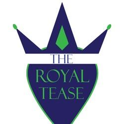The Royal Tease