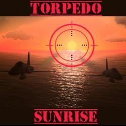 Torpedo Sunrise