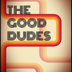 The Good Dudes