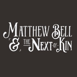Matthew Bell & The Next of Kin