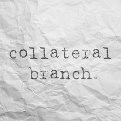 Collateral Branch
