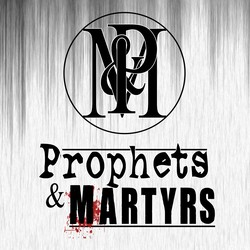 Prophets & Martyrs