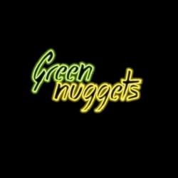 Green Nuggets