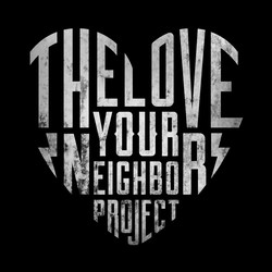 THE LOVE YOUR NEIGHBOR PROJECT