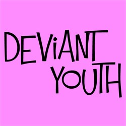 Deviant Youth