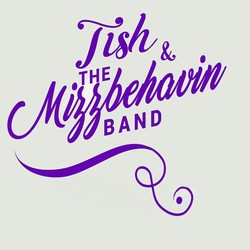 Tish and the Mizzbehavin Band
