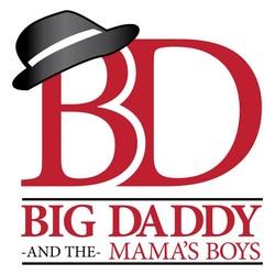 Big Daddy & The Mama's Boys