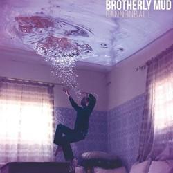 Brotherly Mud